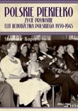 logo Polskie piekiełko. Obrazy z życia elit emigracyjnych 1939-1945