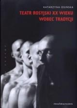 Teatr rosyjski XX wieku wobec tradycji