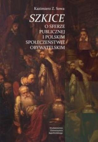 zdjęcie Szkice o sferze publicznej i polskim społeczeństwie obywatelskim