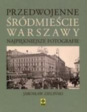 logo Przedwojenne Śródmieście Warszawy. Najpiękniejsze fotografie