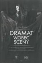 logo Dramat wobec sceny. Echa ewolucji teatru europejskiego w dramaturgii...