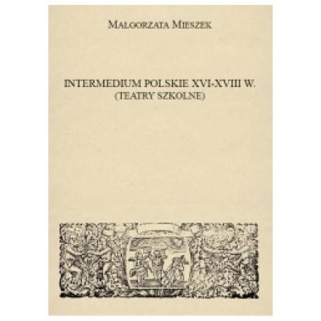 zdjęcie Intermedium polskie XVI-XVIII w. (Teatry szkolne)