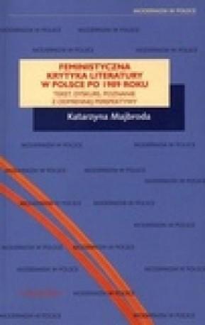 zdjęcie Feministyczna krytyka literatury w Polsce po 1989 roku. Tekst, dyskurs, poznanie...