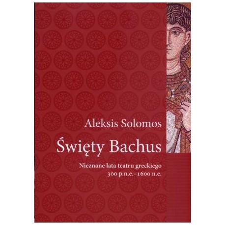 zdjęcie Święty Bachus. Nieznane lata teatru greckiego 300 p.n.e. - 1600 n.e.
