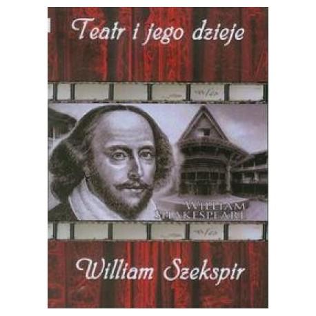 zdjęcie Teatr i jego dzieje. William Shakespeare