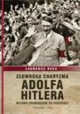 logo Złowroga charyzma Adolfa Hitlera. Miliony prowadzone ku przepaści