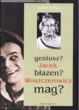 logo Jacek Woszczerowicz: geniusz? błazen? mag?