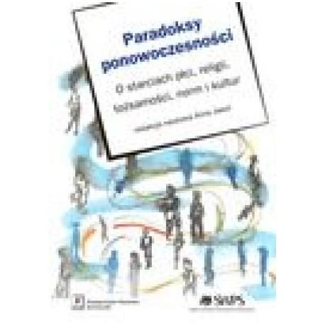 zdjęcie Paradoksy ponowoczesności. O starciach płci, religii, tożsamości, norm i kultur