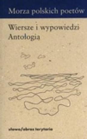 zdjęcie Morza polskich poetów. Wiersze i wypowiedzi. Antologia