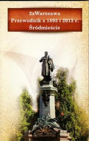 zdjęcie 2 x Warszawa. Przewodnik z 1893 i 2013 r. Śródmieście
