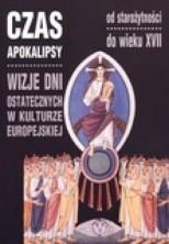logo Czas Apokalipsy. Wizje dni ostatecznych w kulturze europejskiej od starożytności do wieku XVII