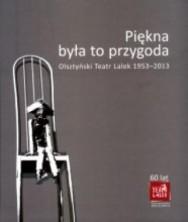 logo Piękna była to przygoda. Olsztyński teatr lalek 1953-2013