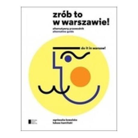 zdjęcie Zrób to w Warszawie! Alternatywny przewodnik
