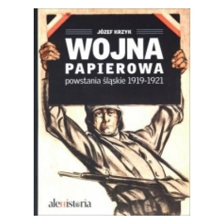 zdjęcie Wojna papierowa: powstania śląskie 1919-1921