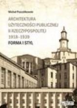 logo Architektura użyteczności publicznej II Rzeczypospolitej 1918-1939. Forma i styl
