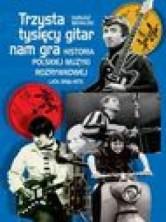 logo Trzysta tysięcy gitar nam gra. Historia polskiej muzyki rozrywkowej. Lata 1958-1973