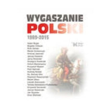 zdjęcie Wygaszanie Polski 1989-2015