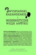 logo Wyspiański, Kazandzakis i modernistyczne wizje Antyku