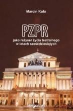 logo PZPR jako reżyser życia teatralnego w latach sześćdziesiątych