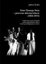 logo Teatr Ósmego Dnia - pierwsze dziesięciolecie (1964-1973)