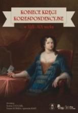 Kobiece kręgi korespondencyjne w XVII-XIX wieku