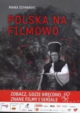 logo Polska na filmowo. Gdzie kręcono znane filmy i seriale