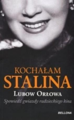 zdjęcie Kochałam Stalina. Spowiedź gwiazdy radzieckiego kina
