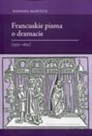 zdjęcie Francuskie pisma o dramacie (1537-1631)
