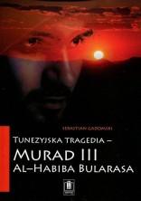 logo Tunezyjska tragedia - Murad III Al-Habiba Bularasa