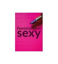 logo Feminizm jest sexy. Przewodnik dla dziewczyn o miłości, sukcesie i stylu