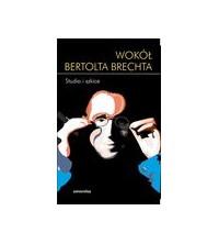 logo Wokół Bertolta Brechta. Studia i szkice