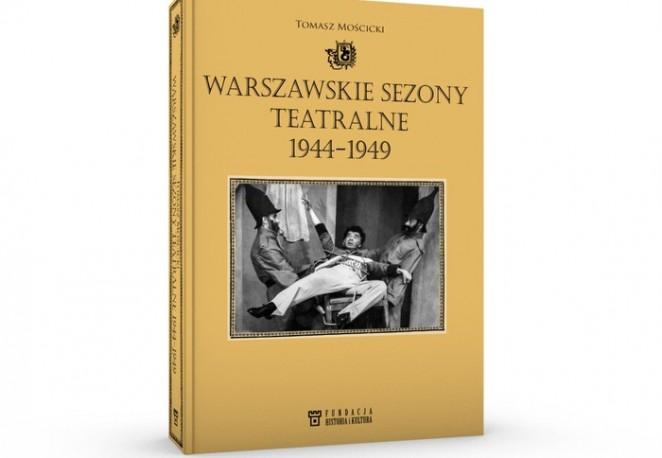 zdjęcie Warszawskie sezony teatralne 1944-1949