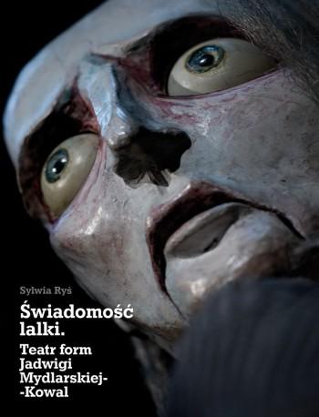 zdjęcie Świadomość lalki. Teatr form Jadwigi Mydlarskiej-Kowal