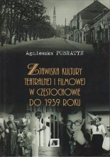 logo Zjawiska kultury teatralnej i filmowej w Częstochowie do 1939 roku