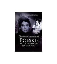 logo Skazane na zapomnienie. Polskie aktorki filmowe na emigracji