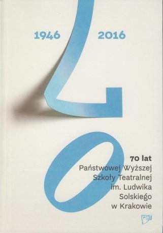 zdjęcie 70 lat Państwowej Wyższej Szkoły Teatralnej im. Ludwika Solskiego w Krakowie