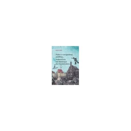 zdjęcie Futro z czcigodnej padliny... Volksstuck od Nestroya do Fassbindera