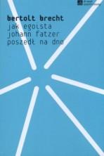 Jak egoista Johann Fatzer poszedł na dno (w adaptacji scenicznej Heinera Mullera)