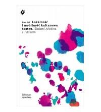 Lokalność i mobilność kulturowa teatru. Śladami Arlekina i Pulcinelli