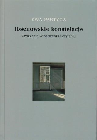 zdjęcie Ibsenowskie konstelacje. Ćwiczenia w patrzeniu i czytaniu