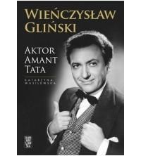 logo Wieńczysław Gliński. Aktor, amant, tata