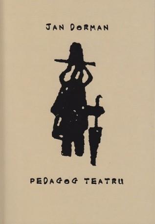 zdjęcie Jan Dorman - pedagog teatru