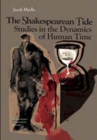 zdjęcie The Shakespearean Tide. Studies in the Dynamics of Human Time